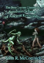 The Bene Lumen Chronicles: Samhain School Of Ancient Knowledge eBook